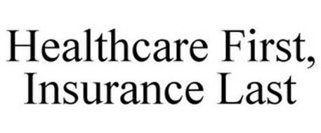 HEALTHCARE FIRST, INSURANCE LAST