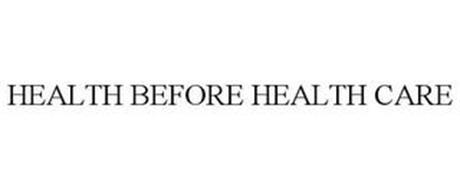HEALTH BEFORE HEALTH CARE