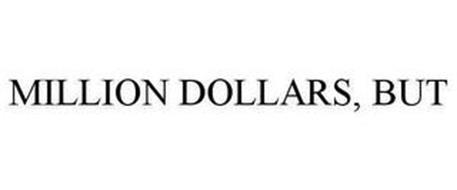 MILLION DOLLARS, BUT
