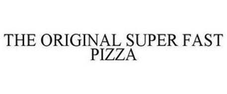 THE ORIGINAL SUPER FAST PIZZA