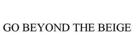 GO BEYOND THE BEIGE