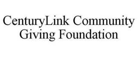 CENTURYLINK COMMUNITY GIVING FOUNDATION