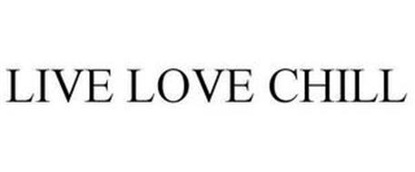 LIVE LOVE CHILL