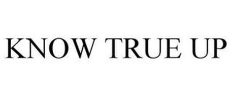 KNOW TRUE UP