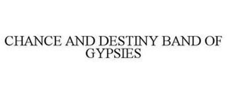 CHANCE AND DESTINY BAND OF GYPSIES