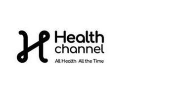 H HEALTH CHANNEL ALL HEALTH ALL THE TIME
