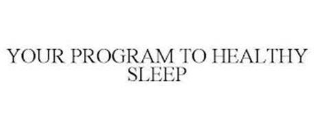 YOUR PROGRAM TO HEALTHY SLEEP