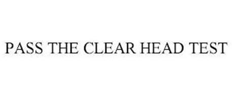 PASS THE CLEAR HEAD TEST