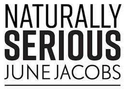 NATURALLY SERIOUS JUNE JACOBS