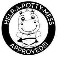 HELP-A-POTTY-MESS APPROVED!!!