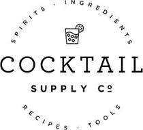 COCKTAIL SUPPLY CO. SPIRITS · INGREDIENTS RECIPES · TOOLS