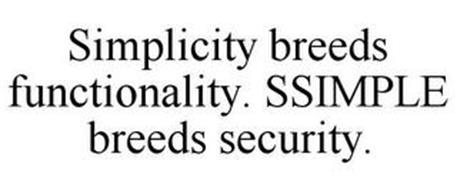 SIMPLICITY BREEDS FUNCTIONALITY. SSIMPLE BREEDS SECURITY.