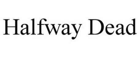 HALFWAY DEAD