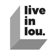 L LIVE IN LOU.