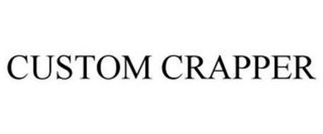 CUSTOM CRAPPER