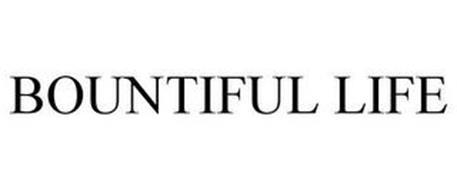 BOUNTIFUL LIFE