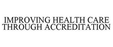 IMPROVING HEALTH CARE THROUGH ACCREDITATION