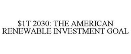 $1T 2030: THE AMERICAN RENEWABLE INVESTMENT GOAL