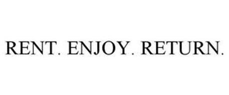 RENT. ENJOY. RETURN.