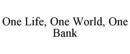 ONE LIFE, ONE WORLD, ONE BANK