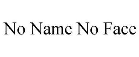 NO NAME NO FACE