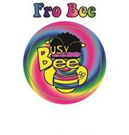 FRO BEE BUSY BEE