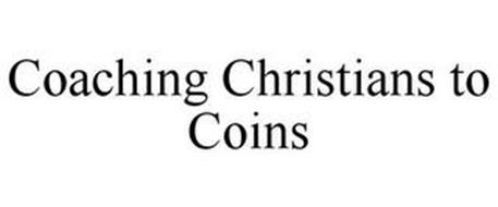 COACHING CHRISTIANS TO COINS