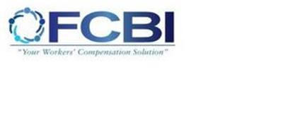 FCBI YOUR WORKERS' COMPENSATION SOLUTION