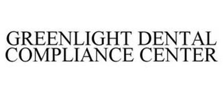 GREENLIGHT DENTAL COMPLIANCE CENTER