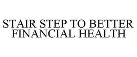 STAIR STEP TO BETTER FINANCIAL HEALTH