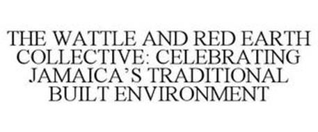 THE WATTLE AND RED EARTH COLLECTIVE: CELEBRATING JAMAICA'S TRADITIONAL BUILT ENVIRONMENT