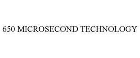 650 MICROSECOND TECHNOLOGY