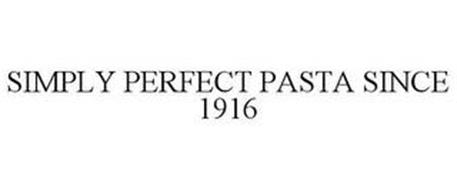 SIMPLY PERFECT PASTA SINCE 1916