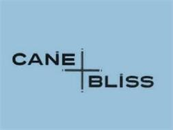 CANE BLISS