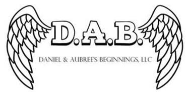 D.A.B. DANIEL AND AUBREE'S BEGINNINGS, LLC