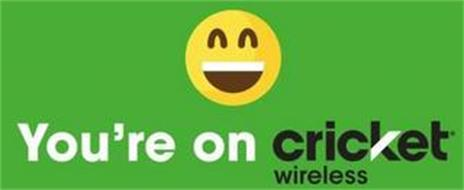 YOU'RE ON CRICKET WIRELESS