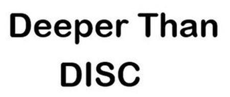 DEEPER THAN DISC