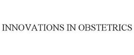 INNOVATIONS IN OBSTETRICS