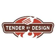 TENDER BY DESIGN