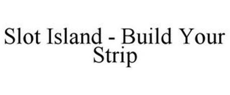 SLOT ISLAND - BUILD YOUR STRIP