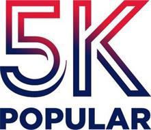 5K POPULAR