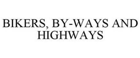 BIKERS, BY-WAYS AND HIGHWAYS