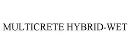 MULTICRETE HYBRID-WET