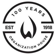 W EST 1918 100 YEARS ORGANIZATION HOUSE