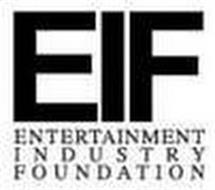 EIF ENTERTAINMENT INDUSTRY FOUNDATION