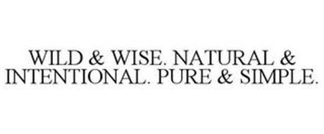 WILD & WISE. NATURAL & INTENTIONAL. PURE & SIMPLE.