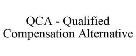 QCA - QUALIFIED COMPENSATION ALTERNATIVE