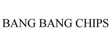 BANG BANG CHIPS
