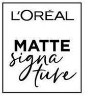 L'OREAL MATTE SIGNATURE
