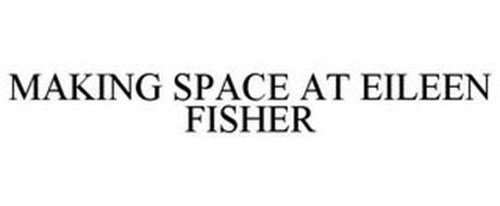 MAKING SPACE AT EILEEN FISHER